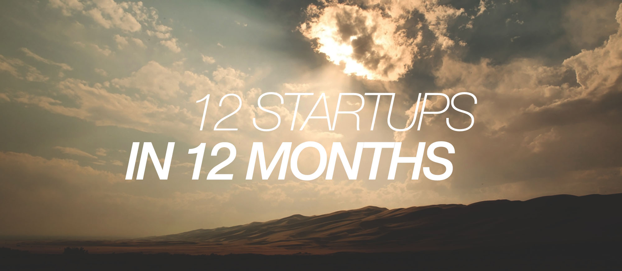 I'm Launching 12 Startups in 12 Months